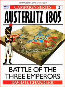 Osprey Campaign 02 - Austerlitz 1805. BATTLE OF THE THREE EMPERORS