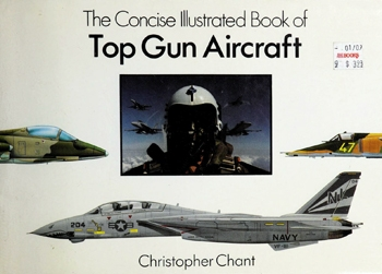 The Concise Illustrated Book of Top Gun Aircraft
