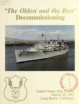"""The Oldest and the Best"" Decommissioning USS Prairie"