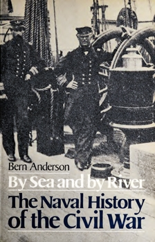 By Sea and By River: The Naval History of the Civil War