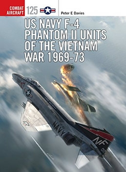 US Navy F-4 Phantom II Units of the Vietnam War 1969-1973 (Osprey Combat Aircraft 125)