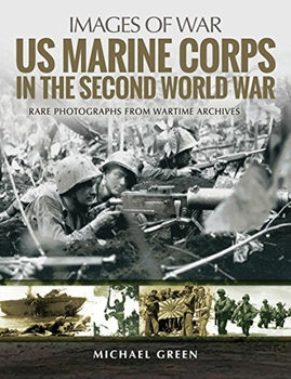 US Marine Corps in the Second World War (Images of War)