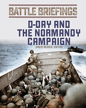 D-Day and the Normandy Campaign (Battle Briefings)
