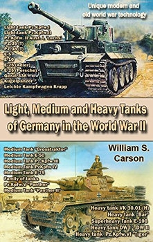 Light, Medium and Heavy Tanks of Germany in the World War II