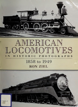 American Locomotives in Historic Photographs 1858-1949