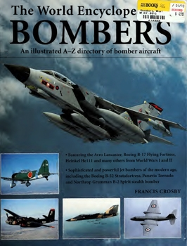 The World Encyclopedia of Bombers: An Illustrated A-Z Directory of Bomber Aircraft