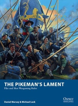 The Pikeman's Lament: Pike and Shot Wargaming Rules (Osprey Wargames 19)