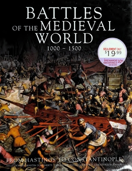 Battles of the Medieval World 1000-1500: From Hastings to Constantinople