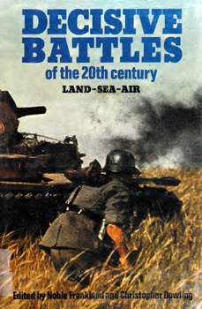 Decisive Battles of the Twentieth Century: Land-Sea-Air