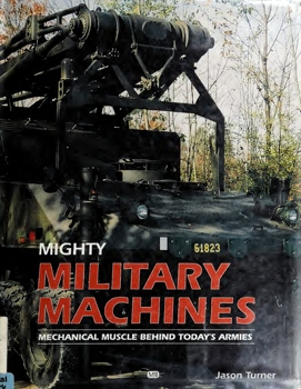 Mighty Military Machines: Mechanical Muscle Behind Today's Armies
