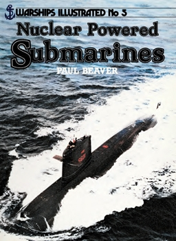 Nuclear Powered Submarines (Warships Illustrated №5)