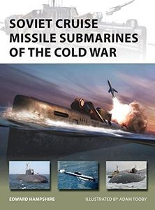 Soviet Cruise Missile Submarines of the Cold War (Osprey New Vanguard 260)
