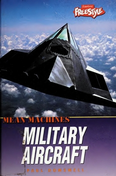 Military Aircraft (Mean Machines)