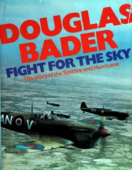 Fight for the Sky: The Story of the Spitfire and the Hurricane