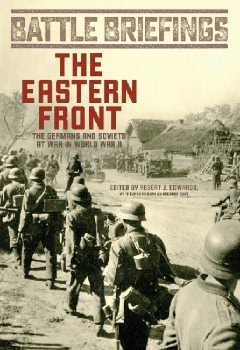 The Eastern Front: The Germans and Soviets at War in World War II (Battle Briefings)