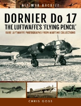 Dornier Do 17 - The Luftwaffe's 'Flying Pencil' (Air War Archive)