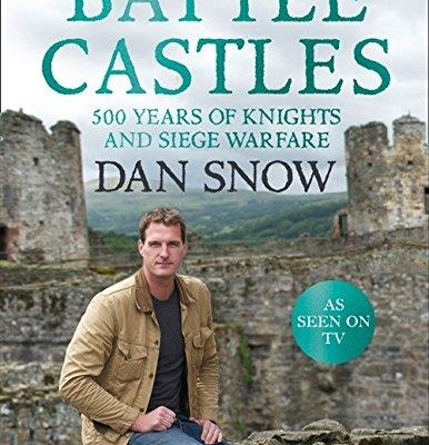 Battle Castles: 500 Years of Knights and Siege Warfare