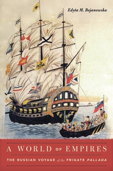 A World of Empires: The Russian Voyage of the Frigate Pallada