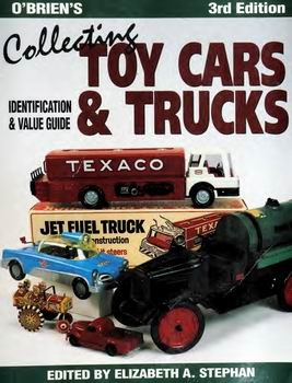 O'Brien's Collecting Toy Cars & Trucks: Identification & Value Guide