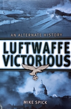Luftwaffe Victorious: An Alternate History