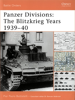 Osprey Battle Orders 32 - Panzer Divisions The Blitzkrieg Years 1939-40