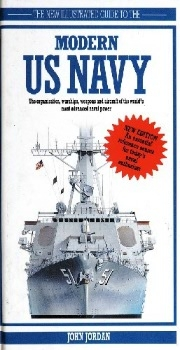 The New Illustrated Guide to the Modern US Navy (A Salamander Book)