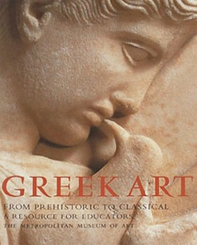 Greek Art From Prehistoric to Classical: A Resource for Educators