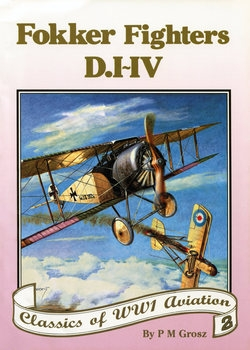 Fokker Fighters D.I-D.IV (Classics of WWI Aviation 2)