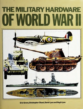 The Military Hardware of World War II: Tanks, Aircraft, and Naval Vessels