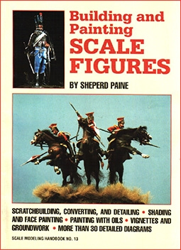 Building and Painting Scale Figures (Scale Modeling Handbook, No 13)