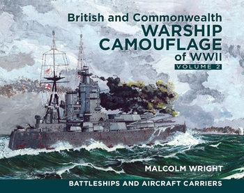 British and Commonwealth Warship Camouflage of WWII Volume 2: Battleships and Aircraft Carriers