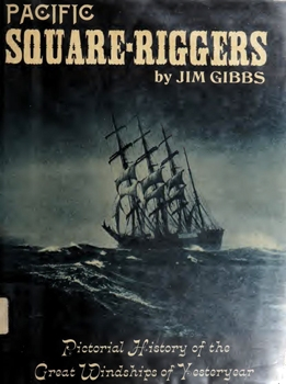 Pacific Square-Riggers: Pictorial History of the Great Windships of Yesteryear