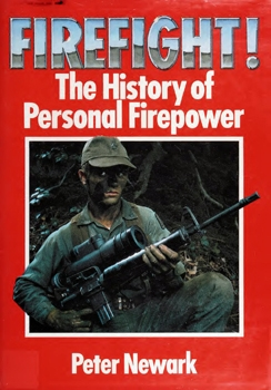 Firefight! The History of Personal Firepower