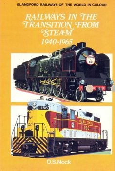 Railways in the Transition From Steam, 1940-1965