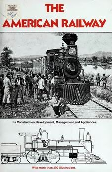 The American Railway, With More Than 200 Illustrations