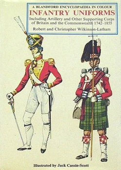 Infantry Uniforms, including artillery and other supporting troops of Britain and the Commonwealth, 1742-1855, in color