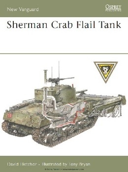Sherman Crab Flail Tank (Osprey New Vanguard 139)