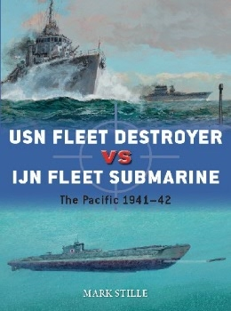 USN Fleet Destroyer vs IJN Fleet Submarine: The Pacific 1941-42 (Osprey Duel 90)