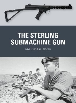 The Sterling Submachine Gun (Osprey Weapon 65)