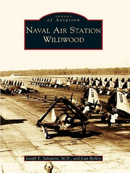 Naval Air Station Wildwood (Images of Aviation)