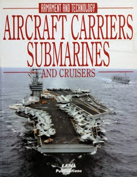Aircraft Carriers, Submarines and Cruisers: Armament and Technology