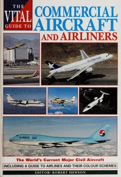 The Vital Guide to Commercial Aircraft and Airlines