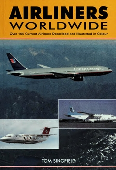 Airliners Worldwide: Over 100 Current Airliners Described and Illustrated in Colour