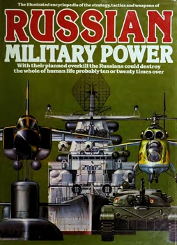 The Illustrated Encyclopedia of the Strategy, Tactics, and Weapons of Russian Military Power (A Salamander Book)