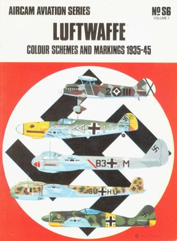 Luftwaffe Colour Schemes and Markings 1935-1945 Volume 1 (Osprey Aircam Aviation Series №S6)