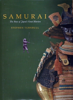 Samurai: The Story of Japan's Great Warriors