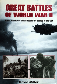 Great Battles of World War II: Major Operations That Affected the Course of the War