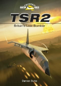 TSR2: Britain's Lost Bomber (Crowood Aviation Series)