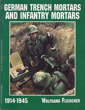 German Trench Mortars and Infantry Mortars, 1914-1945 (Schiffer Military History)