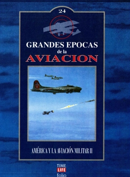 America y la Aviacion Militar II (Grandes Epocas de la Aviacion vol.24)